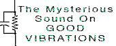 The Mysterious Sound On Good Vibrations